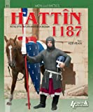 Hattin 1187: The Inevitable Defeat of the Crusaders (Men and Battles)