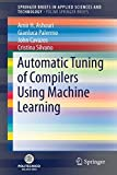 img - for Automatic Tuning of Compilers Using Machine Learning (SpringerBriefs in Applied Sciences and Technology) book / textbook / text book