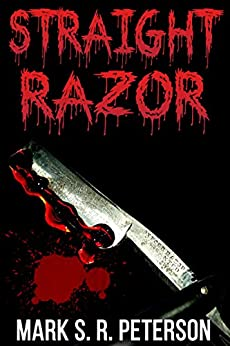 Straight Razor: A Thriller Novel (Central Division Series, Book 2) by [Peterson, Mark S. R.]