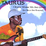 I Know Where We Are Going by Taurus