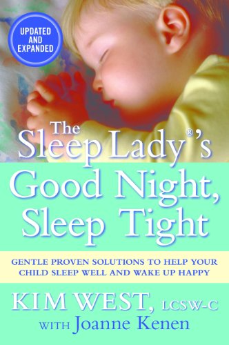 [B.E.S.T] The Sleep Lady's Good Night Sleep Tight:Gentle Proven Solutions to Help Your Child Sleep Well and Wa<br />T.X.T