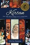 Kirtan: The Art & Ecstasy of Chanting
