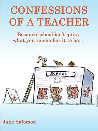 Amazon.com: Confessions of a teacher: Because school isn't