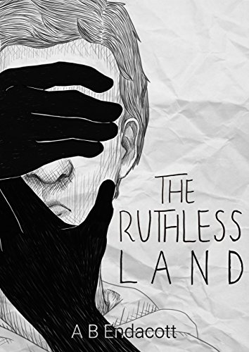 The Ruthless Land by A B Endacott
