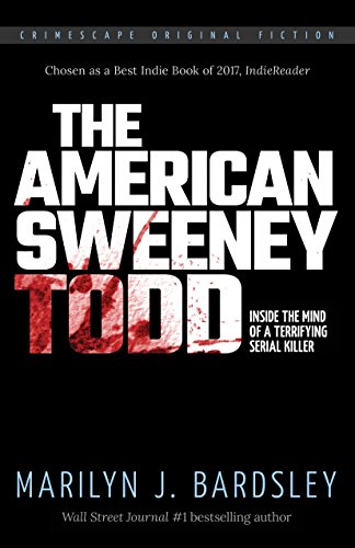 Amazon the american sweeney todd inside the mind of a the american sweeney todd inside the mind of a terrifying serial killer crimescape book fandeluxe Choice Image