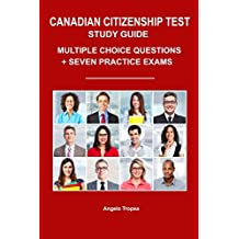 Canadian Citizenship Test Study Guide: Multiple-Choice Questions + Seven Practice Exams