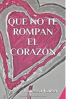 Que no te rompan el corazón (Spanish Edition)