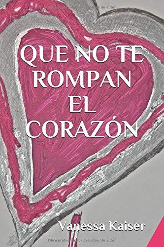 Que no te rompan el corazón (Spanish Edition) ebook