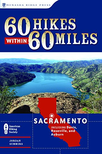 60 Hikes Within 60 Miles: Sacramento: Including Davis, Roseville, and - In Roseville Ca Stores