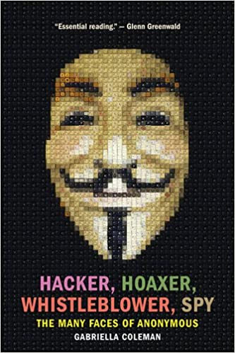 Gabriella Coleman - Hacker, Hoaxer, Whistleblower, Spy Audiobook