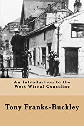 An Introduction to the West Wirral Coastline (The Wirral Peninsula Book 3)