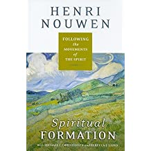 Spiritual Formation: Following the Movements of the Spirit [Hardcover]