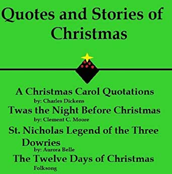 Quotes and Stories of Christmas - Kindle edition by Clement C. Moore, Aurora Belle, Charles ...