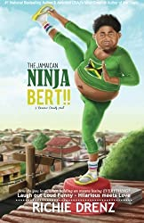 The Jamaican Ninja Bert: A Romance Comedy (Volume 1) by Richie Drenz (2014-10-19)