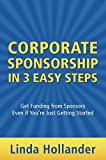 Corporate Sponsorship in 3 Easy Steps: Get Funding from Sponsors Even if You're Just Starting Out