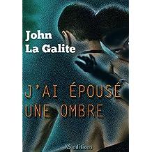 J'ai épousé une ombre (French Edition)