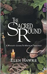 The Sacred Round: A Witch's Guide to Magical Practice