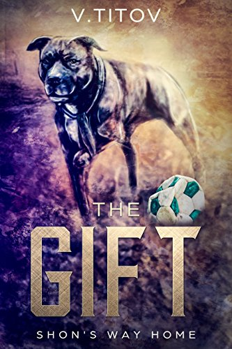 Book: The GIFT A STORY OF A FAMILY DOG - a story of life and not of war by Valerii Titov
