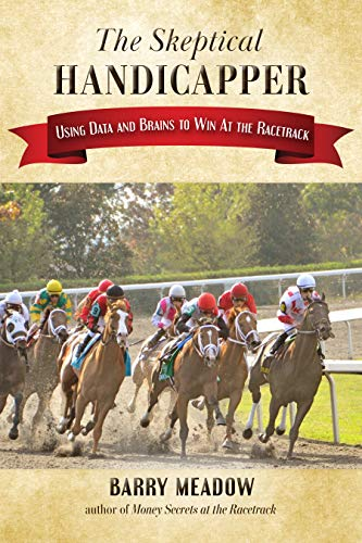 Pdf Outdoors The Skeptical Handicapper: Using Data and Brains to Win At the Racetrack