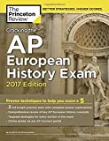 Cracking the AP European History Exam, 2017 Edition: Proven Techniques to Help You Score a 5 (College Test Preparation)