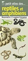 Reptiles et amphibiens : Reconnaître 50 espèces françaises par Morand