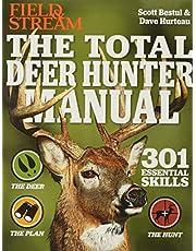 The Total Deer Hunter Manual (Field & Stream): 301 Hunting Skills You Need