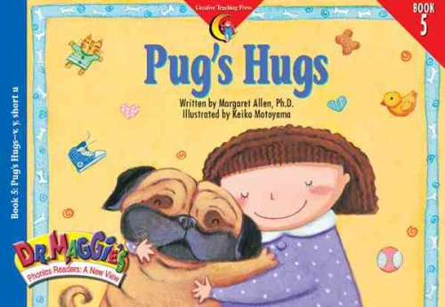 Pug's Hugs (Dr. Maggie's Phonics Readers Series; A New View, 5) - Pugs Hugs