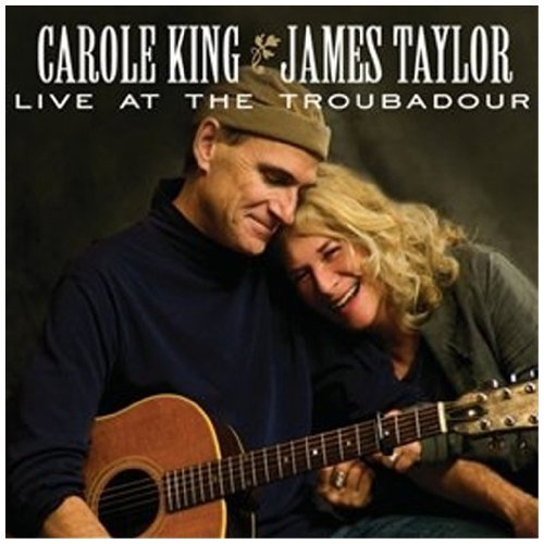 - Carole King & James Taylor: Live At The Troubadour