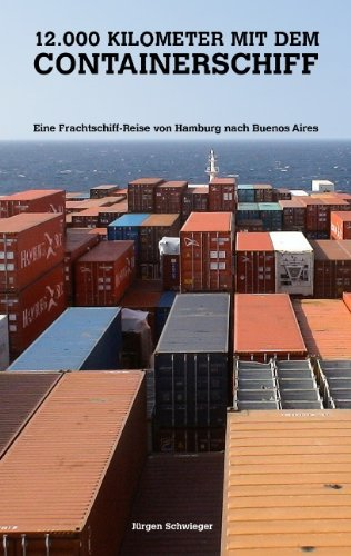 12.000 Kilometer mit dem Containerschiff: Eine Frachtschiffreise von Hamburg nach Buenos Aires