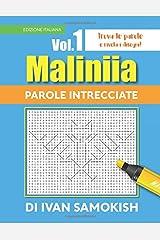 Maliniia Parole Intrecciate Vol. I: Find words to reveal pictures! [ITALIAN EDITION] (Maliniia Word Search) (Volume 1)