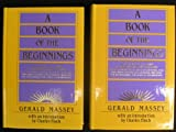 Book of the Beginnings, Gerald Massey, 0933121938