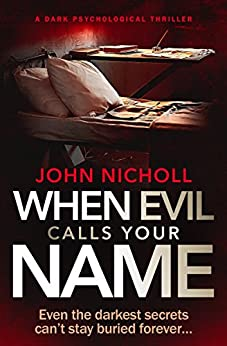 When Evil Calls Your Name: a dark psychological thriller (Dr David Galbraith Book 2) by [Nicholl, John]