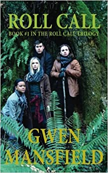 Roll Call: Book #1 in the Roll Call Trilogy (Volume 1) by Gwen Mansfield (2015-03-03)