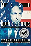 Book cover from Most Dangerous: Daniel Ellsberg and the Secret History of the Vietnam War (Bccb Blue Ribbon Nonfiction Book Award (Awards)) by Steve Sheinkin