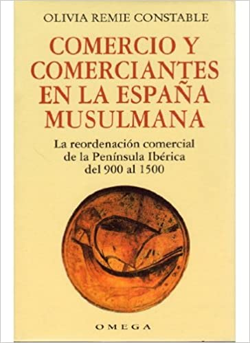 COMERCIO Y COMERCIANTES EN LA ESPAÑA MUSULMANA HISTORIA - MEDIEVAL ...