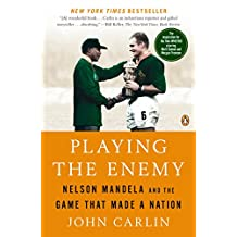 Playing the Enemy: Nelson Mandela and the Game That Made a Nation
