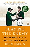 img - for Playing the Enemy: Nelson Mandela and the Game That Made a Nation book / textbook / text book