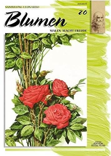 Sammlung Leonardo, Bd.20, Blumen, Aquarell (Sammlung Leonardo/Malen macht Freude)