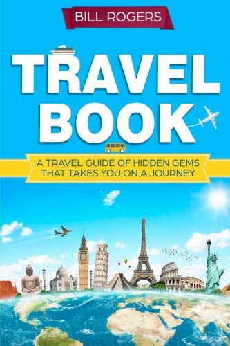51VucMX%2B1SL - Travel Book:: A Travel Book of Hidden Gems That Takes You on a Journey You Will Never Forget World Explorer