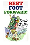 Best Foot Forward, Susie Kelly, 1466423285