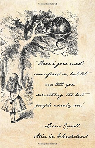 Alice in Wonderland Journal: Have I Gone Mad? (Alice in Wonderland Notebook)