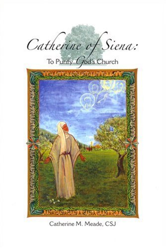 Catherine of Siena: To Purify God's Church pdf