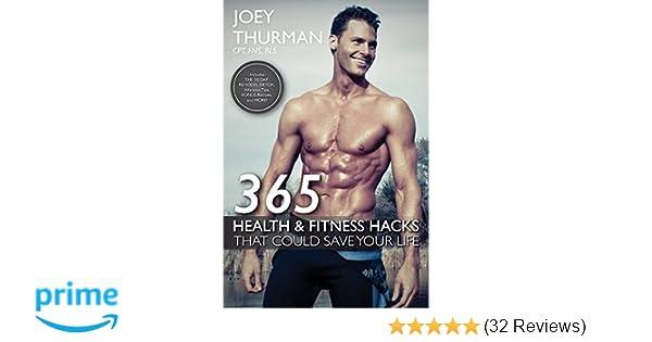 365 health and fitness hacks joey thurman 9781483561011 amazon