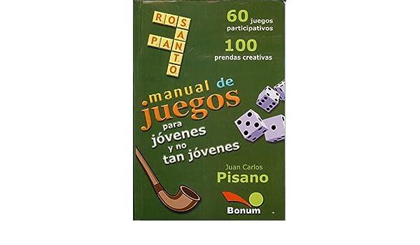 Manual de Juegos Para Jovenes y No Tan Jovenes: Amazon.es: Pisano, Juan Carlos: Libros