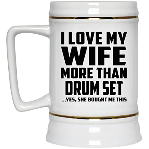 I Love My Wife More Than Drum Set - 22oz Beer Stein Ceramic Bar Mug Tankard - Fun-ny Gift for Husband Him Men Man He from Wife Mother's Father's Day Birthday Anniversary