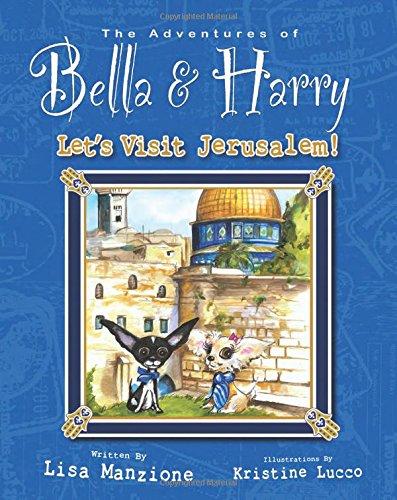 Let's Visit Jerusalem!: Adventures of Bella & Harry