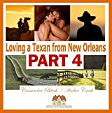 Loving a Texan from New Orleans, PART 4: Multicultural Romance / BWWM Romance
