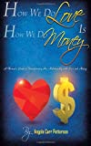 How We Do Love Is How We Do Money, Angela Patterson, 1496018265