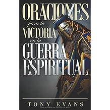 Oraciones para la victoria en la guerra espiritual (Spanish Edition)