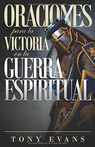Oraciones para la victoria en la guerra espiritual (Spanish Edition) [Tony Evans] (Tapa Blanda)